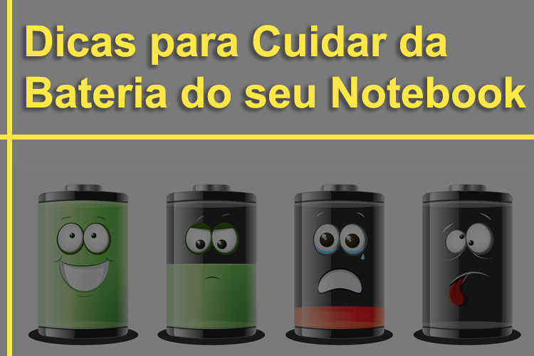 DICAS PARA CUIDAR DA BATERIA DO SEU NOTEBOOK
