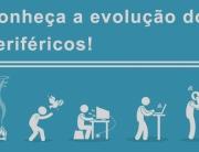 Conheça-a-evolução-dos-periféricos!