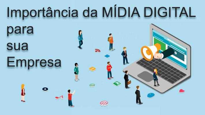 Qual a Importância da Mídia Digital para sua Empresa?